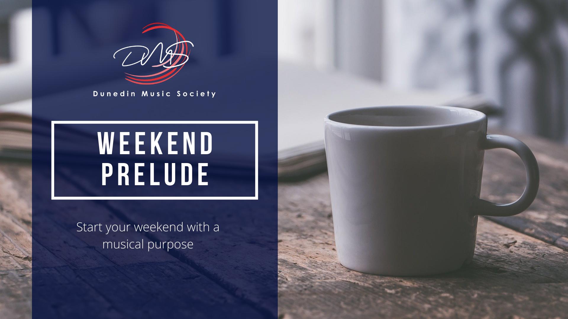 DMS Weekend Preludes - Saturdays at 9am Eastern